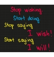 Stop wishing and dreaming vector image