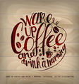 Coffe and work lettering vector image