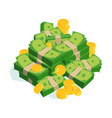 very large bundles of money and coins vector image