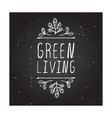 Green living - product label on chalkboard vector image vector image