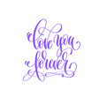 love you forever - hand lettering love quote to vector image