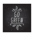 Go green - product label on chalkboard vector image vector image