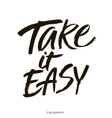 Take it easy Hand drawn typography poster T vector image