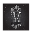 Farm fresh - product label on chalkboard vector image