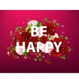 flowers with lettering be happy vector image
