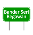 Bandar Seri Begawan road sign vector image