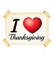 I love Thanksgiving vector image vector image