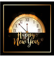 happy new year greeting golden clock dark vector image