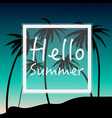 hello summer wallpaper with palm trees and sunset vector image