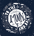 I love you to the moon and back Quote vector image vector image