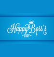 boss day logo vintage lettering design background vector image