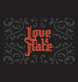 love and hate gothic lettering vector image