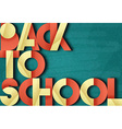 Back to school Retro poster font Blackboard with vector image