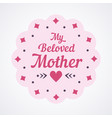 colorful my beloved mother lettering emblem vector image