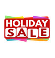 holiday sale banner or label for business vector image