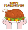 happy thanksgiving turkey cooking roast fowl on vector image