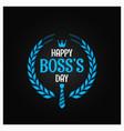 Boss day logo sign design background vector image