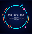 neon circle and blank template for quotes vector image
