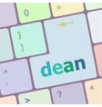 dean word on computer pc keyboard key vector image