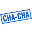 cha-cha blue square grunge stamp on white vector image