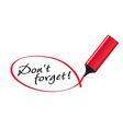 Dont forget - text marker with squiggle vector image