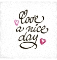Love a Nice Day lettering handmade vector image