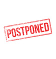 Postponed red rubber stamp on white vector image