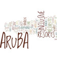 aruba resorts text background word cloud concept vector image vector image