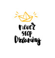 never stop dreaming lettering for posters vector image