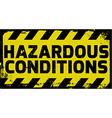 Hazardous Conditions sign vector image