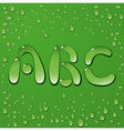 Water drop letters on green background 1 vector image