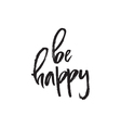 Handdrawn lettering - Be Happy vector image