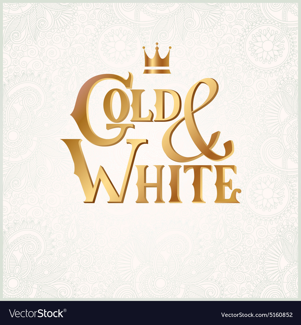 Luxury inscription gold and white with crown vector