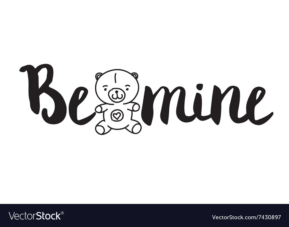 Be mine greeting card with modern calligraphy and vector