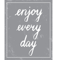 enjoy every day vector image