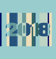 new 2018 year number on striped backdrop vector image