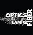 Lamps for fiber optics text background word cloud vector image