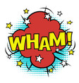 wham phrase in speech bubble comic sound bubble vector image