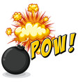 word pow with bomb explosive vector image
