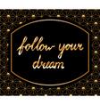 follow your dream vector image