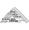 Status Quo words vector image