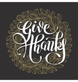 give thanks handwritten lettering inscription on vector image