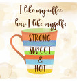 funy coffee quote with beutiful watercolor caffee vector image