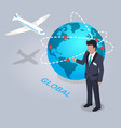 global electronic commerce and businessman flat vector image
