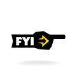 FYI sign Information pointer logo vector image