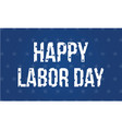 happy labor day unique style background vector image