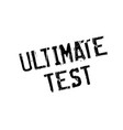 ultimate test rubber stamp vector image