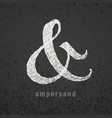 ampersand elegant chalk symbol on grunge vector image