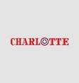 charlotte city name vector image