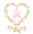 its a baby girl floral heart vector image vector image